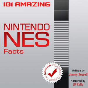 «101 Amazing Nintendo NES Facts» by Jimmy Russell