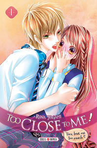 Too Close to Me! - Tome 1 - re