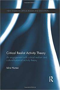 Critical Realist Activity Theory: An engagement with critical realism and cultural-historical activity theory (Repost)