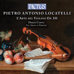 Gli Archi di Firenze, Diego Conti - Locatelli: L'arte del violino, Op. 3 (2019)