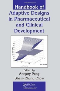 Handbook of Adaptive Designs in Pharmaceutical and Clinical Development (repost)