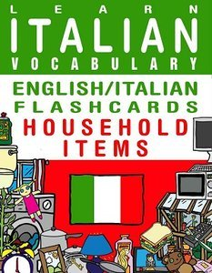 Learn Italian Vocabulary - English/Italian Flashcards - Household Items (repost)