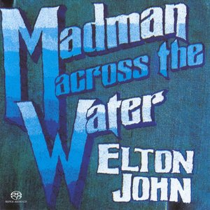 Elton John - Madman Across The Water (1971) [Reissue 2004] MCH PS3 ISO + Hi-Res FLAC