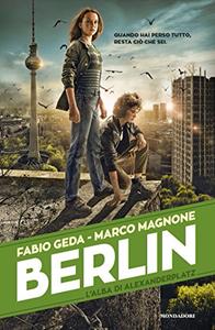 L'alba di Alexanderplatz. Berlin - Fabio Geda & Marco Magnone