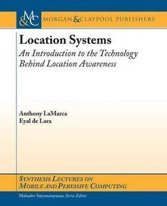 Location Systems: An Introduction to the Technology Behind Location