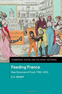 Feeding France: New Sciences of Food, 1760-1815 (Repost)