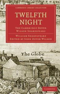 The Cambridge Dover Wilson Shakespeare, Volume 37: Twelfth Night