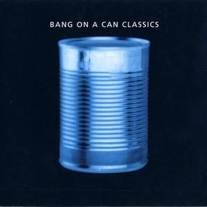 Bang On A Can - Classics (2002)