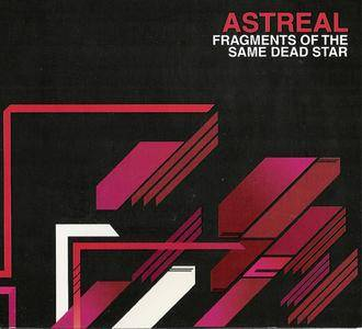 Astreal - Fragments Of The Same Dead Star (2006) **[RE-UP]**