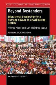 Beyond Bystanders: Educational Leadership for a Humane Culture in a Globalizing Reality