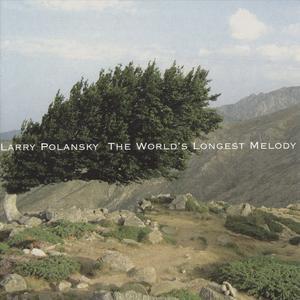 Larry Polansky - The World's Longest Melody (2010) {New World Records 80700-2}