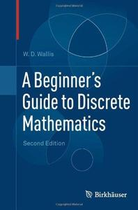 A Beginner's Guide to Discrete Mathematics