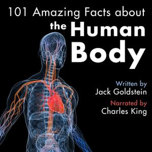 «101 Amazing Facts about the Human Body» by Jack Goldstein