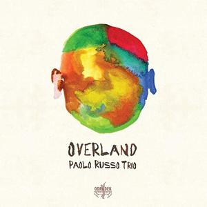 Paolo Russo Trio - Overland (2019) [Official Digital Download 24/96]
