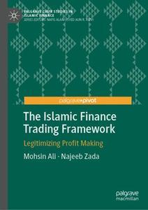 The Islamic Finance Trading Framework: Legitimizing Profit Making