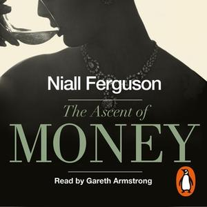 «The Ascent of Money» by Niall Ferguson