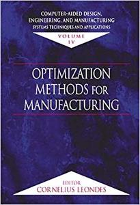 Computer-Aided Design, Engineering, and Manufacturing: Systems Techniques and Applications, Volume IV (Repost)
