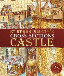 Stephen Biesty's Cross-Sections Castle, 25th Anniversary Edition