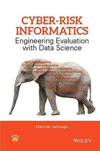 Cyber-Risk Informatics: Engineering Evaluation with Data Science (repost)