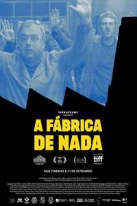 The Nothing Factory / A Fábrica de Nada (2017)