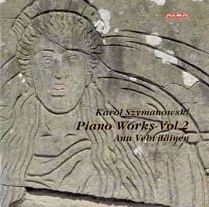 Anu Vehvilainen - Karol Szymanowski: Piano Works, Vol. 2 (2012)