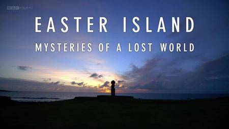 BBC - Easter Island: Mysteries of a Lost World (2014)