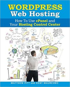 WordPress Web Hosting: How To Use cPanel and Your Hosting Control Center