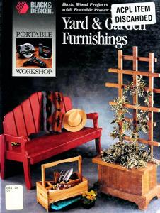 Yard & Garden Furnishings: Basic Wood Projects With Portable Power Tools (Black & Decker)