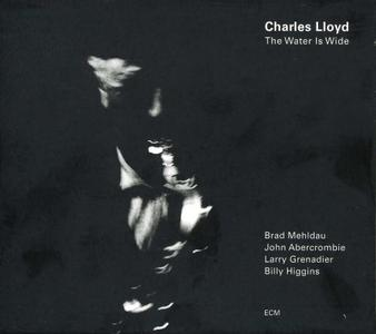 Charles Lloyd - The Water Is Wide (2000) {ECM 1734}