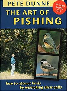 The Art of Pishing: How to Attract Birds by Mimicking Their Calls (Repost)