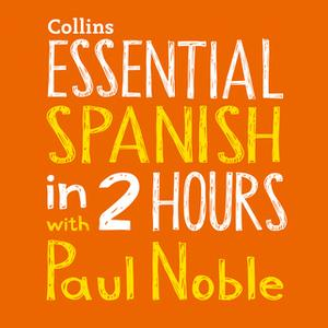 «Essential Spanish in 2 hours with Paul Noble» by Paul Noble