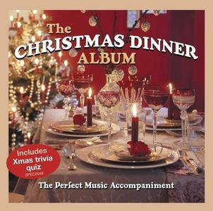 VA - The Christmas Dinner Album: The Perfect Music Accompaniment (2010)
