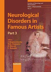 Neurological Disorders in Famous Artists (Frontiers of Neurology and Neuroscience), Part 3