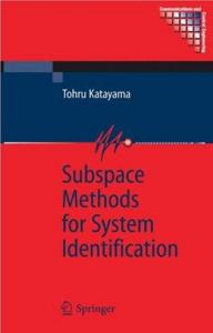 Subspace Methods for System Identification (Communications and Control Engineering) by Tohru Katayama [Repost]