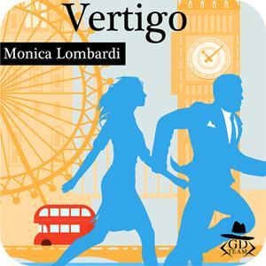 «Vertigo (GD Team #1)» by Monica Lombardi