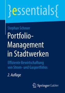 Portfolio-Management in Stadtwerken: Effiziente Bewirtschaftung von Strom- und Gasportfolios, 2. Auflage
