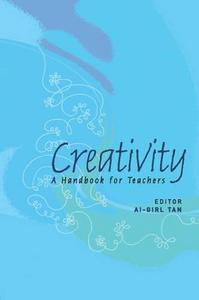 Creativity: A Handbook for Teachers
