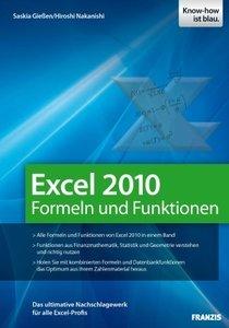 Excel 2010 Formeln und Funktionen: Das ultimative Nachschlagewek für alle Excel-Profis (Repost)