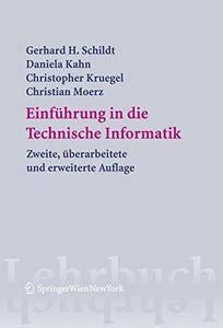 Einführung in die Technische Informatik (Springers Lehrbücher der Informatik) (German Edition)(Repost)