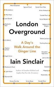 London Overground: A Day's Walk Around the Ginger Line