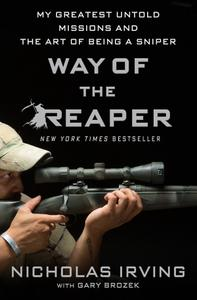 """Nicholas Irving, """"Way of the Reaper: My Greatest Untold Missions and the Art of Being a Sniper"""""""