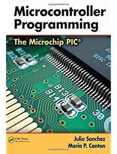 Microcontroller Programming: The Microchip PIC [Repost]