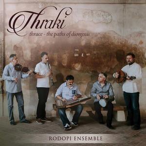 Rodopi Ensemble - Thraki: Thrace – The Paths of Dionysus (2019)