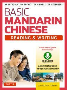 Basic Mandarin Chinese - Reading & Writing Textbook: An Introduction to Written Chinese for Beginners