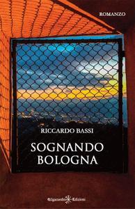 Riccardo Bassi - Sognando Bologna