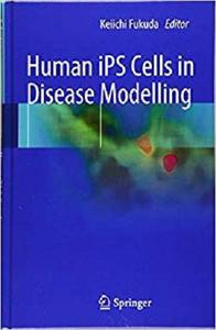 Human iPS Cells in Disease Modelling [Repost]