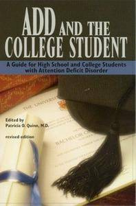 ADD and the College Student: A Guide for High School and College Students with Attention Deficit Disorder