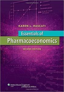 Essentials of Pharmacoeconomics, Second Edition