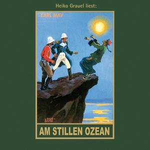 «Karl Mays Gesammelte Werke - Band 11: Am Stillen Ozean» by Karl May