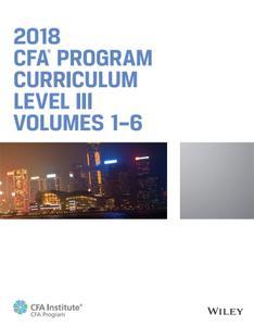 CFA Program Curriculum 2018 Level III (CFA Curriculum 2018)